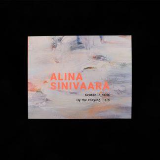 Alina Sinivaara - Kentän laidalla (95339)
